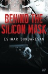 Behind the silicon mask