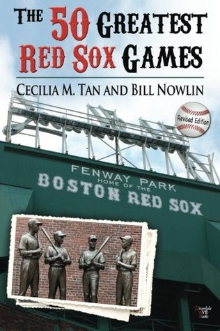 The 50 Greatest Red Sox Games by Cecilia Tan