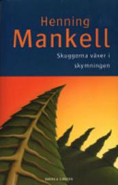 Skuggorna växer i skymningen  by  Henning Mankell
