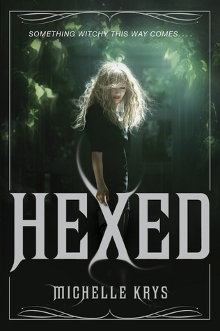 Hexed (The Witch Hunter #1) by Michelle Krys | Review