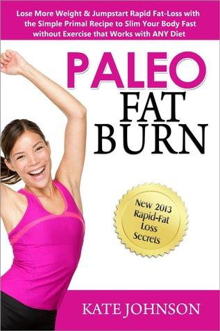 paleo fat burn lose more weight  jumpstart rapid fat