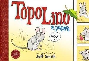 Topolino Si Prepara (2011) by Jeff Smith