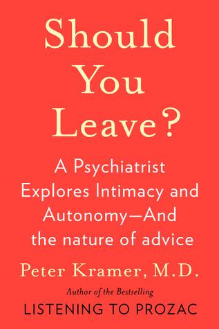 Should You Leave? Peter D. Kramer