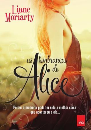 As Lembranças de Alice Liane Moriarty