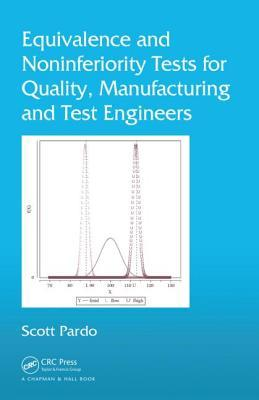 Equivalence and Noninferiority Tests for Quality, Manufacturing and Test Engineers  by  Scott Pardo