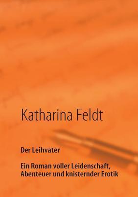 Der Leihvater  by  Katharina Feldt