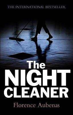 The Night Cleaner  by  Florence Aubenas