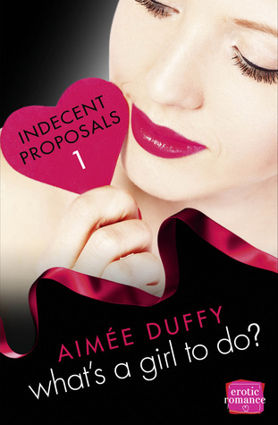 What's a Girl to Do? (Indecent Proposals # 1)