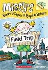 Field Trip (Missy's Super Duper Royal Deluxe, #4)