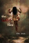 The Ghost Files (The Ghost Files, #1)