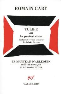 Tulipe ou La protestation Romain Gary