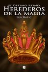 Herederos de la magia (El último reino, #3)