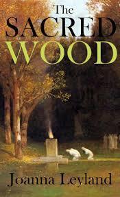 THE SACRED WOOD (The Goddess Trilogy #1)  by  Joanna Leyland