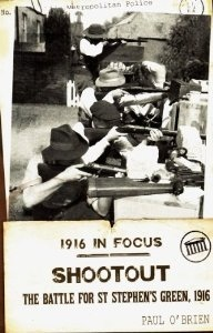 Shootout: The Battle for St Stephens Green, 1916 Paul OBrien