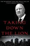 Taking Down the Lion: The Triumphant Rise and Tragic Fall of Tyco's Dennis Kozlowski