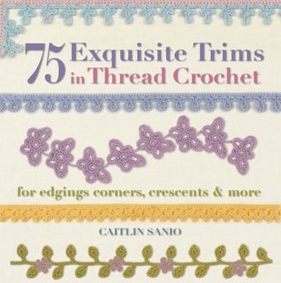 75 Exquisite Trims in Thread Crochet by Caitlin Sainio