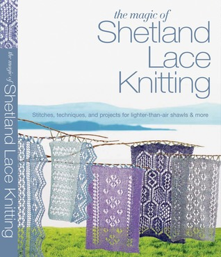 The Magic of Shetland Lace Knitting by Elizabeth Lovick