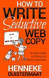 How to Write Seductive Web Copy by Henneke Duistermaat