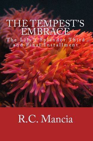 The Tempests Embrace (#3)  by  R.C. Mancia