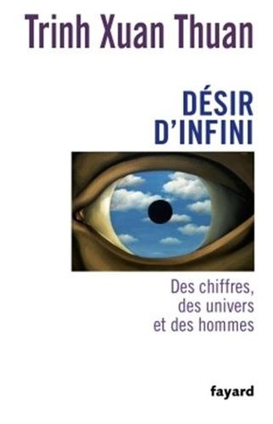 Désir d'Infini - Trinh Xuan Thuan - crédit : Goodreads http://goo.gl/QsA6iu