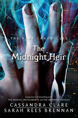 The Midnight Heir (The Bane Chronicles, #4)  - Cassandra Clare, Sarah Rees Brennan