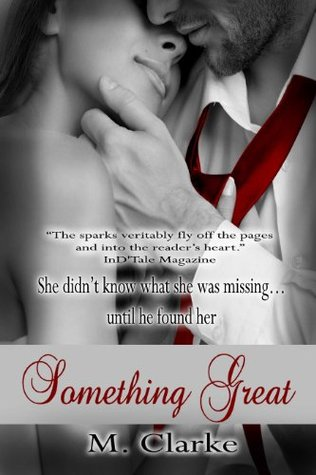Something Great (Something Great, #1) by M. Clarke