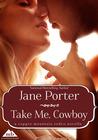 Take Me, Cowboy (Copper Mountain Rodeo, #4)