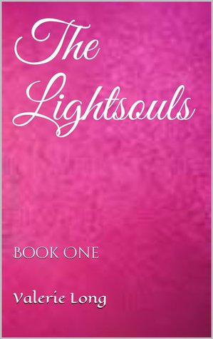 The Lightsouls (Book One)  by  Valerie Long