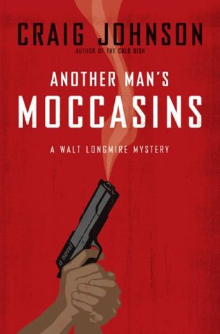 Book Review: Craig Johnson's Another Man's Moccasins