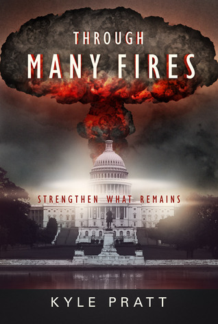 Through Many Fires by Kyle Pratt