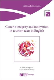 Generic integrity and innovation in tourism texts in English  by  Sabrina Francesconi