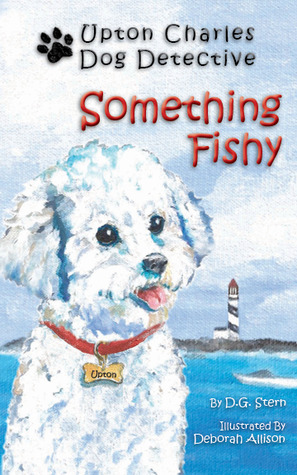 Something Fishy (Upton Charles: Dog Detective, #2)  by  D.G. Stern