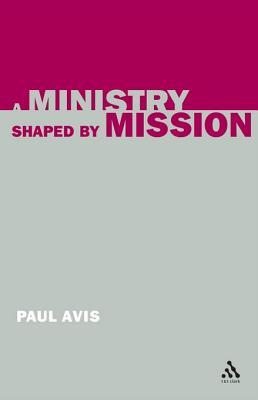 A Ministry Shaped Mission by Paul Avis