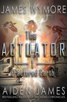 The Actuator: Fractured Earth (The Actuator, #1)