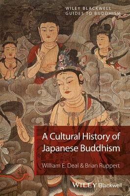 Buddhism in Japan: A Cultural History William E. Deal
