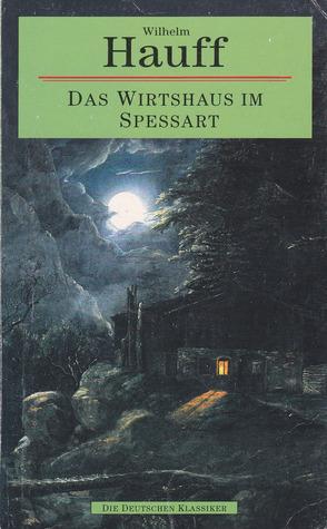 Das Wirtshaus Im Spessart Wilhelm Hauff