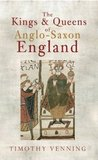 The Kings and Queens of Anglo-Saxon England
