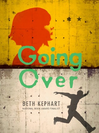 Book Review: Going Over by Beth Kephart