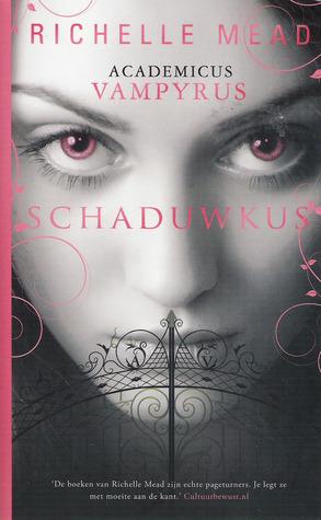 Schaduwkus (Vampire Academy, #3)