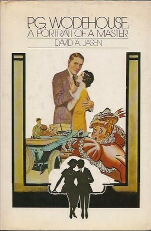 P.G. Wodehouse: A Portrait Of A Master David A. Jasen