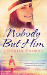 Nobody But Him (Boys of Summer, #1)