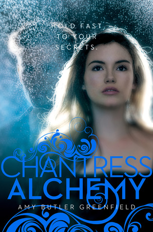 Chantress Alchemy (Chantress Trilogy #2) by Amy Butler Greenfield