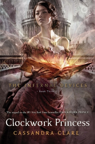 Clockwork Princess – Cassandra Clare (The Infernal Divices #3)