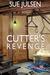 Cutter's Revenge (Bitter Memories, # 3 ; Revenge, #2) by Sue Julsen