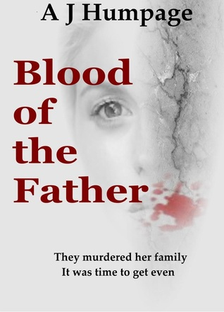 Blood of the Father  by  A.J. Humpage
