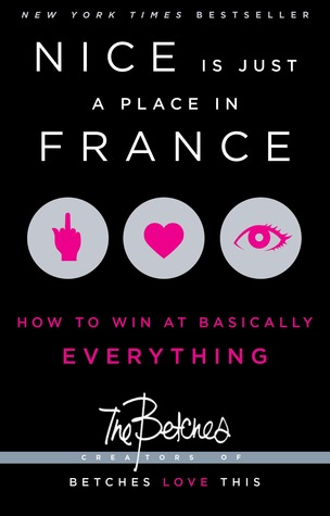 Nice is Just a Place in France: How to Win at Basically Everything by The Betches thumbnail