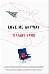 Love Me Anyway: A Novel