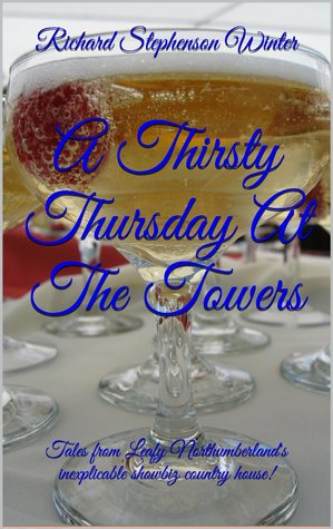 A Thirsty Thursday At The Towers Richard Stephenson Winter