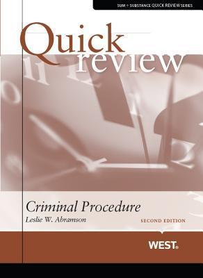 Quick Review of Criminal Procedure, 2D  by  Leslie W. Abramson