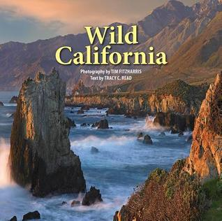 Wild California  by  Tim Fitzharris